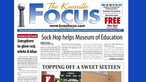 The Knoxville Focus for June 13, 2016