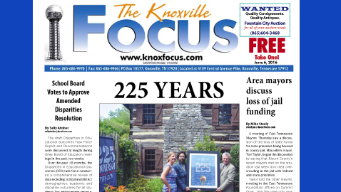 The Knoxville Focus for June 6, 2016