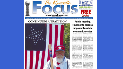 The Knoxville Focus for May 30, 2017