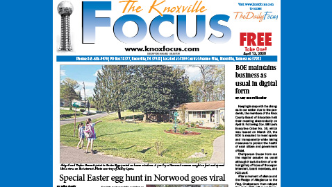 The Knoxville Focus for April 13, 2020