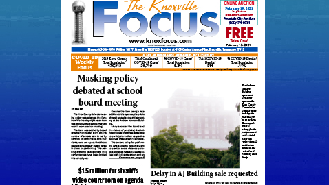 The Knoxville Focus for February 15, 2021